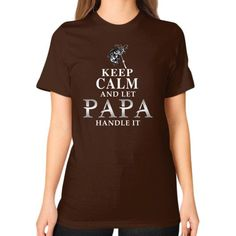 KEEP CALM AND LET PAPA Unisex T-Shirt (on woman)