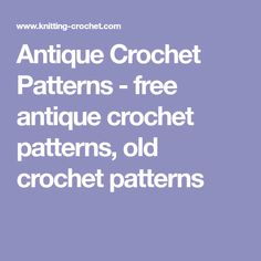 Antique Crochet Patterns - free antique crochet patterns, old crochet patterns