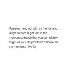 I miss these moments, I moved out and left all my friends behind - Famous Last Words Real Talk Quotes, Fact Quotes, Tweet Quotes, Mood Quotes, Quotes To Live By, Positive Quotes, Life Quotes, Qoutes, The Words