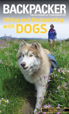 Backpacker magazine's Hiking and Backpacking with Dogs highlights the benefits of enjoying the great outdoors with your dog. Educates you on how to choose, train, condition, and care for your canine h