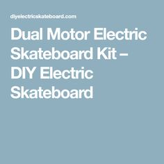 Dual Motor Electric Skateboard Kit – DIY Electric Skateboard