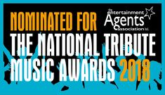 We're proud to have been nominated for Tribute agent of the year for 2018 by The National Tribute Awards. Thanks to all our great Acts who nominated us!