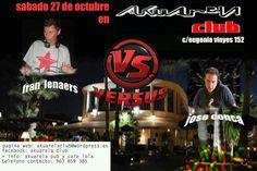 AKUARELA CLUB: DOS DE LOS MEJORES DJ DE TODOS LOS TIEMPOS, FRAN LENAERS (SPOOK) VS JOSECONCA(CHOCOLATE) ¿OS LO VAIS A PERDER?