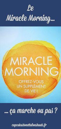 Adepte des livres de développement personnel ? Découvrez le #MiracleMorning ! Bright Side Of Life, Miracle Morning, Burn Out, Positive Attitude, Devon, Feel Good, Leadership, Feelings, Tips
