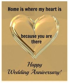 Where my heart is anniversary wedding anniversary happy anniversary happy anniversary quotes happy anniversary quotes to my husband happy anniversary quotes to my wife anniversary love quotes best anniversary quotes