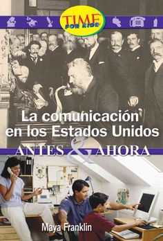 La comunicacion en los Estados Unidos / Communication in the USA: Then and Now