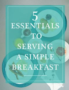 An easy guide to serving a simple but satisfying breakfast to guests this holiday season
