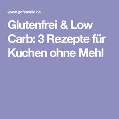Glutenfrei & Low Carb: 3 Rezepte für Kuchen ohne Mehl