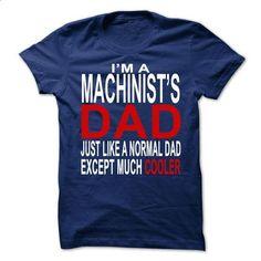 Machinists dad - #cool shirt #hoodies/sweatshirts. ORDER HERE => https://www.sunfrog.com/LifeStyle/Machinists-dad.html?68278