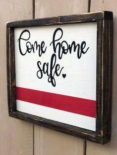 Firefighter sign // come home safe // firefighter spouse // gift Firefighter Home Decor, Firefighter Family, Firefighters Wife, Firemen, Firefighter Wife Quotes, Wood Crafts, Diy Crafts, Home Safes, Diy Signs