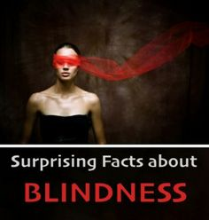 Surprising Facts about Blindness and Visual Impairments