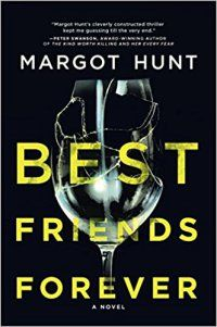 Best Friends Forever by Margot Hunt. How well do you know your best friend?