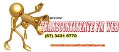 TRANSCONTINENTE FM WEB: TRANSCONTINENTE FM NEWS - PONTA PORÃ-MS - BRASIL -...