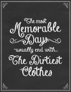 The most memorable days usually end with the dirtiest clothes. This is especially true for gardeners.