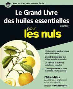 Le livre illustré le plus complet sur les huiles essentielles ! Tout en couleur ! - Cliquez sur l'image pour accéder à la fiche de lecture