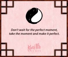 Take moments and make them perfect. #wisdom #yinyang