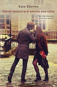 Romance and Fantasy for Cosmopolitan Girls: VORREI INCONTRARTI ANCORA UNA VOLTA di Kate Eberle...