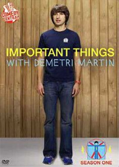 Important Things with Demitri Martin. This show was short lived but I loved it so much.