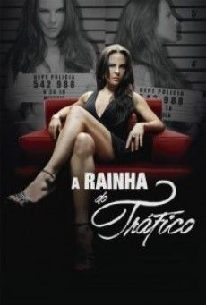 A Rainha do Tráfico - Todas as Temporadas Dublado / Legendado
