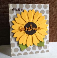 An oldy but goody Spellbinders Sunflower die...using a Simon Says Stamp die cut sentiment to put over the flower, and polka dotted paper underneath...