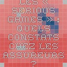 Les « Serious Games » : quels constats chez les assureurs ?