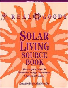 Nice Real Goods Solar Living Source Book: The Complete Guide to Renewable Energy Technologies and Sustainable Living