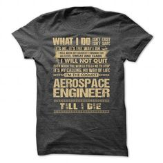 Awesome Shirt For Aerospace Engineer T Shirts, Hoodies. Get it now ==► https://www.sunfrog.com/LifeStyle/Awesome-Shirt-For-Aerospace-Engineer-9711-DarkGrey-Guys.html?57074 $21.99