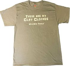 These Are My Clay Clothes WiziWig Tools T-Shirt WiziWig Tools http://www.amazon.com/dp/B016CK96NI/ref=cm_sw_r_pi_dp_74rgwb1BJS7RM