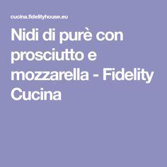 Nidi di purè con prosciutto e mozzarella - Fidelity Cucina