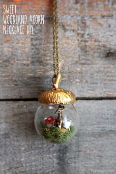 """DIY – Fairy Woodland Acorn Necklace ( Gift idea for Valentines day )     """"awwww how cute"""" ! This necklace is going to grab everyone's attention and rightly so it is very sweet. It's like a  mini Fantasy world   bottled up for the world to see."""