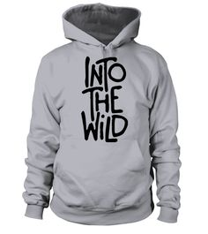 Into the Wild  #gift #idea #shirt #image #funny #campingshirt #new