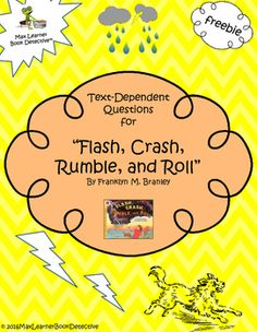 Lets use the CCSS to teach children about thunderstorms! Its easy and fun with your copy of Flash, Crash, Rumble and Roll by Franklyn M. Branley and our text-dependent question card (TDQ).  A retelling strategy, questions based on the Common Core, and sample answers are included on our TDQ card.