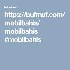 https://bufmuf.com/mobilbahis/ mobilbahis #mobilbahis