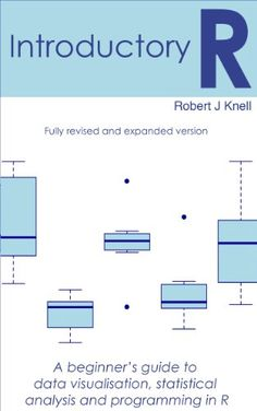 Amazon.com: Introductory R: A Beginner's Guide to Data Visualisation, Statistical Analysis and Programming in R eBook: Robert Knell: Kindle Store