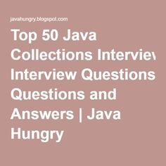 Top 50 Java Collections Interview Questions And Answers | Java Hungry