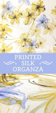 Printed Silk Organza with Painterly Florals in Yellow and Blue (Made in Italy)