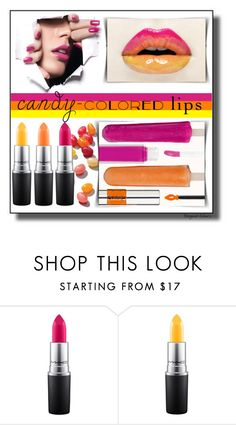"""Candy - Coloured Lips"" by designcat-colour ❤ liked on Polyvore featuring beauty, MAC Cosmetics, BeautyTrend, candylips and designcatcolour"