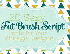 20 Free and Premium Sexy Fat Brush Script Fonts for Your Vintage Designs on DesignYourOwnBlog.com. Fat brush strokes. Retro feel. Swirly swashes. Ligatures. That's what makes up this list of Fat Brush Hand Lettered Scripts. These display fonts were designed to command attention in large sizes. That's why they were used (and still are) in advertising and sign-painting mainly in the 50's, 60's and 70's.