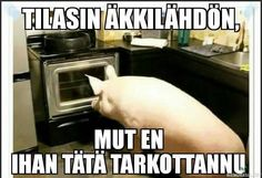 Sian äkkilähtö Haha Funny, Lol, Learn Finnish, Cool Pictures, Funny Pictures, Some Quotes, Jokes, My Love, Finland