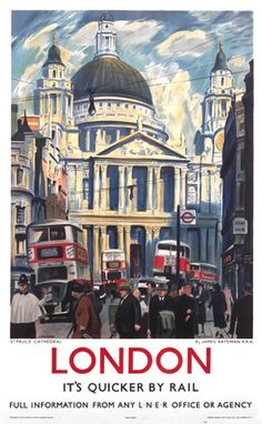 'London - St Paul's Cathedral', LNER poster, 1939. London & North Eastern Railway (LNER) poster showing St Paul's Cathedral, London. Artwork by James Bateman.