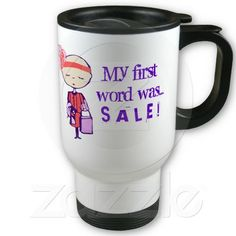 My first word was SALE Mugs