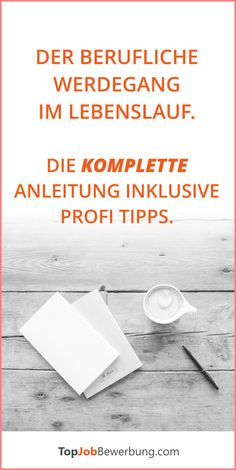 Der Berufliche Werdegang im Lebenslauf. Die komplette Anleitung inklusive Profi Tipps.