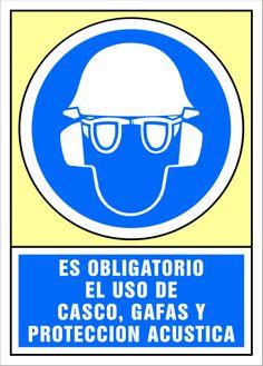 Señal es obligatorio el uso de casco, gafas y protección acústica