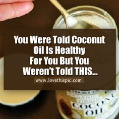 You Were Told Coconut Oil Is Healthy For You But You Weren't Told THIS... health remedies remedy good to know viral viral right now viral posts