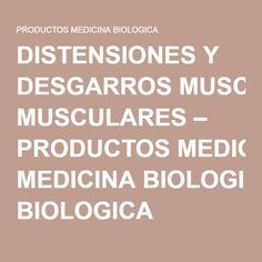 DISTENSIONES Y DESGARROS MUSCULARES – PRODUCTOS MEDICINA BIOLOGICA