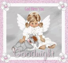 PSALM  91:11 -  For he shall give his angels charge over thee ,  to keep thee in all thy ways!  ~~~  May you sleep well in the Love and Peace of Jesus.  Good Night.