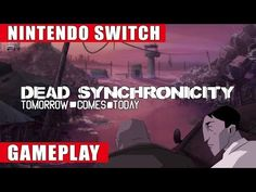 Dead Synchronicity: Tomorrow Comes Today Out NOW for Nintendo Switch! - Slickster Magazine