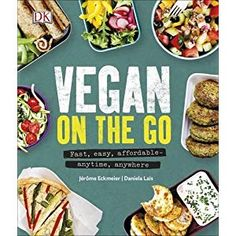 """Read """"Vegan on the Go Fast, Easy, Affordable—Anytime, Anywhere"""" by Jérôme Eckmeier available from Rakuten Kobo. Create delicious vegan meals quickly with this handy on-the-go recipe book that makes eating away from home fun and easy. Lunch Box Recipes, Soup Recipes, Vegan Recipes, Lunch Ideas, Salad Recipes, Diet Recipes, Dessert Recipes, Desserts, Vegan Lunches"""