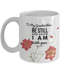 We've just added one more fun mug To My Grandmother... Check it out http://formugs.com/products/to-my-grandmother-be-still-and-know-i-am-with-you-psalm-46-10-gift-mug?utm_campaign=social_autopilot&utm_source=pin&utm_medium=pin