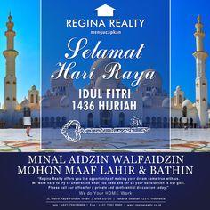 Regina Realty mengucapkan Selamat Hari Raya Idul Fitri 1436 hijriah..Minal Aidzin Walfaidzin Mohon Maaf Lahir & Bathin www.reginarealty.co.id